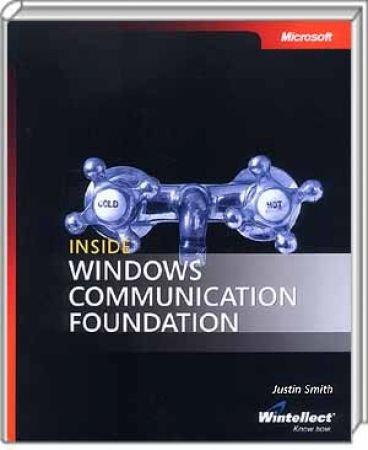 Inside Windows Communication Foundation -  / Autor:  Smith, Justin, 978-0-7356-2306-4