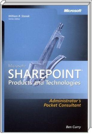 Microsoft SharePoint Products and Technologies - Administrator�s Pocket Consultant / Autor:  Curry, Ben, 978-0-7356-2382-8