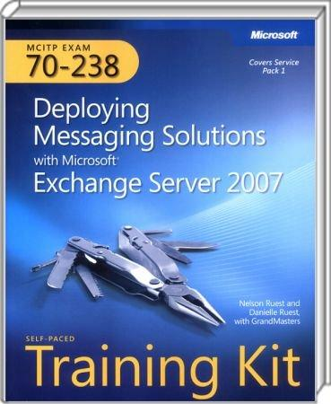 Deploying Messaging Solutions with Microsoft Echange Server 2007 - MCITP Self-Paced Training Kit (Exam 70-238) / Autor:  Ruest, Nelson / Ruest, Danielle, 978-0-7356-2411-5