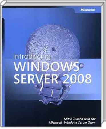 Introducing Windows Server 2008 -  / Autor:  Tulloch, Mitch / Microsoft Windows Server Team, 978-0-7356-2421-4