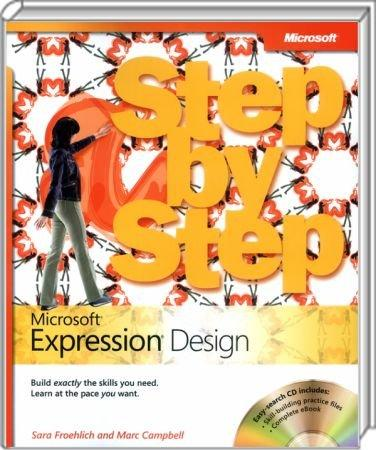 Microsoft Expression Design Step by Step - Build exactly the skills you need. Learn at the pace you want. / Autor:  Fr�hlich, Sara / Campbell, Marc, 978-0-7356-2439-9