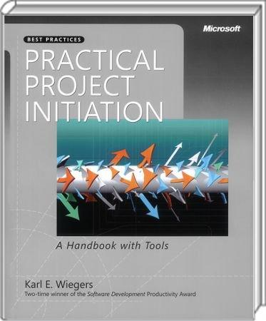 Practical Project Initiation - Best Practices - A Handbook with Tools / Autor:  Wiegers, Karl E., 978-0-7356-2521-1