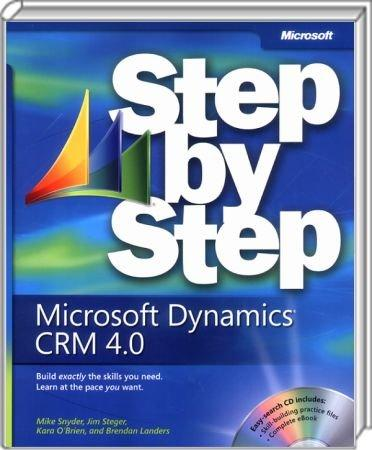 Microsoft Dynamics CRM 4.0 Step by Step - Build exactly the skills you need. Learn at the pace you want. / Autor:  Snyder, Mike / Steger, Jim, 978-0-7356-2576-1