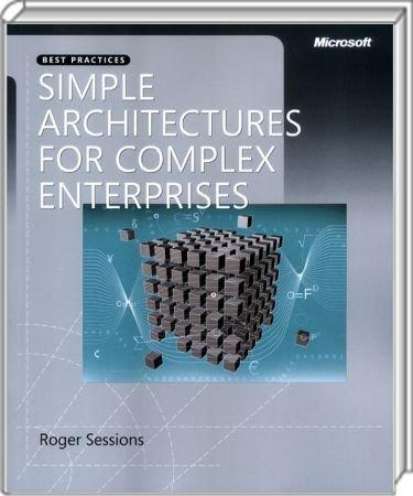 Simple Architectures for Complex Enterprises - Best Practices -  / Autor:  Sessions, Roger, 978-0-7356-2578-5
