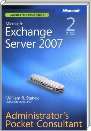 Microsoft Exchange Server 2007 Administrator`s Pocket Consultant - Second Edition / Autor:  Stanek, William R., 978-0-7356-2586-0