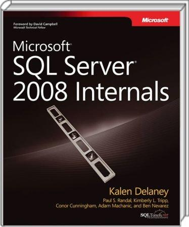 SQL Server 2008 Internals - The definitive deep-dive on core engine features & how they work / Autor:  Delaney, Kalen, 978-0-7356-2624-9
