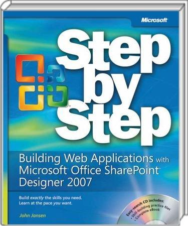 Building Web Applications with SharePoint Designer 2007 - Step by Step / Autor:  Jansen, John, 978-0-7356-2632-4