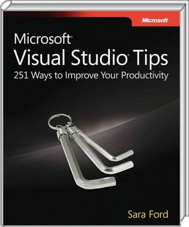 Microsoft Visual Studio Tips - 251 Ways to Improve Your Productivity / Autor:  Ford, Sara, 978-0-7356-2640-9