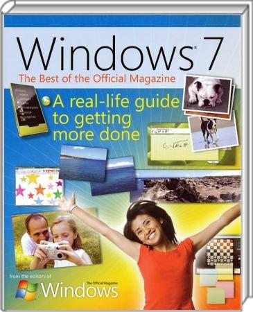 Windows 7 - The Best of the Official Magazine - A real-life guide to getting more done / Autor:  Official Windows Magazine, 978-0-7356-2664-5