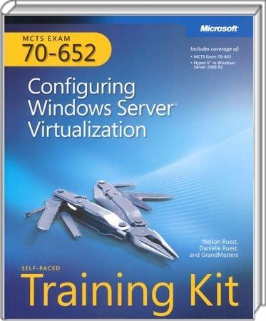 Configuring Windows Server Virtualization - MCTS Self-Paced Training Kit (Exam 70-652) / Autor:  Ruest, Nelson / Ruest, Danielle, 978-0-7356-2679-9