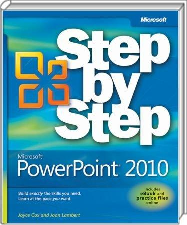 Microsoft PowerPoint 2010 Step by Step - Build exactly the skills you need. Learn at the pace you want. / Autor:  Cox, Joyce / Lambert, Joan, 978-0-7356-2691-1