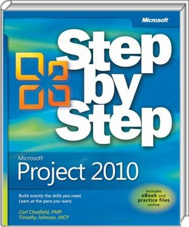 Microsoft Project 2010 Step by Step - Build exactly the skills you need. Learn at the pace you want. / Autor:  Chatfield, Carl / Johnson, Timothy, 978-0-7356-2695-9