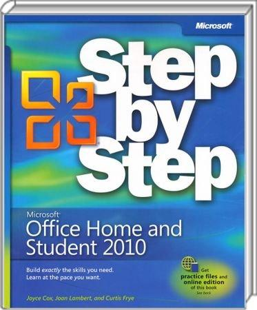 Microsoft Office Home and Student 2010 Step by Step - Build exactly the skills you need. Learn at the pace you want. / Autor:  Cox, Joyce / Lambert, Joan / Frye, Curtis, 978-0-7356-2721-5