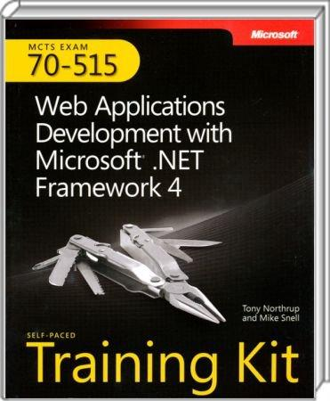 Web Applications Development with Microsoft .NET Framework 4 - MCTS Self-Paced Training Kit (Exam 70-515) / Autor:  Northrup, Tony / Snell, Mike, 978-0-7356-2740-6