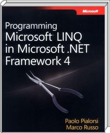 Programming Microsoft LINQ in Microsoft .NET Framework 4 - Dig into LINQ - and transform the way you work with data / Autor:  Pialorsi, Paolo / Russo, Marco, 978-0-7356-4057-3