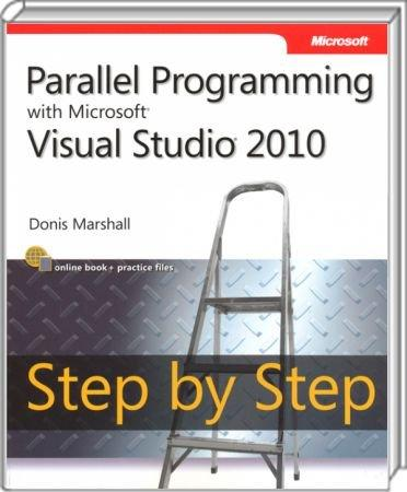 Parallel Programming with Microsoft Visual Studio 2010 - Step by Step / Autor:  Marshall, Donis, 978-0-7356-4060-3