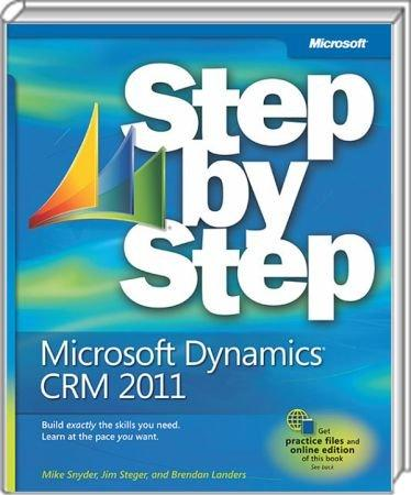 Microsoft Dynamics CRM 2011 Step by Step - Build exactly the skills you need. Learn at the pace you want. / Autor:  Snyder, Mike / Steger, Jim / Landers, Brendan, 978-0-7356-4890-6