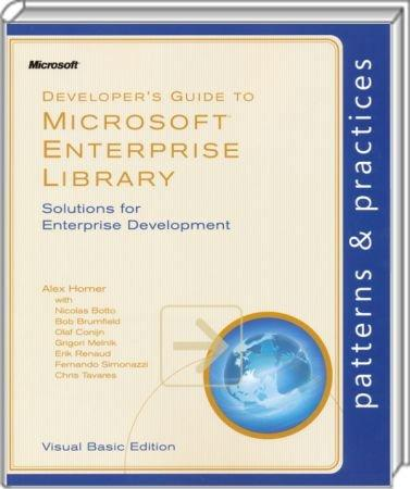 Developer�s Guide to Microsoft Enterprise Library - Solutions for Enterprise Development / Autor:  Homer, Alex, 978-0-7356-5177-7