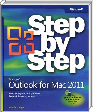Microsoft Outlook 2011 for Mac Step by Step - Build exactly the skills you need. Learn at the pace you want. / Autor:  Langer, Maria, 978-0-7356-5189-0
