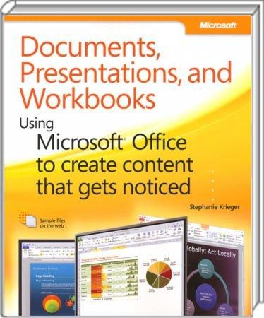 Documents, Presentations, and Workbooks - Using Microsoft Office to create content that gets noticed / Autor:  Krieger, Stephanie, 978-0-7356-5199-9