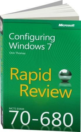 Configuring Windows 7 - Rapid Review: MCTS Exam 70-680 / Autor:  Thomas, Orin, 978-0-7356-5729-8
