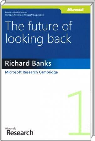 The Future of Looking Back - Microsoft Research Cambridge / Autor:  Banks, Richard, 978-0-7356-5806-6