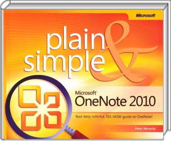 Microsoft OneNote 2010 Plain & Simple - Your easy, colorful, SEE-HOW guide to OneNote! / Autor:  Weverka, Peter, 978-0-7356-6054-0