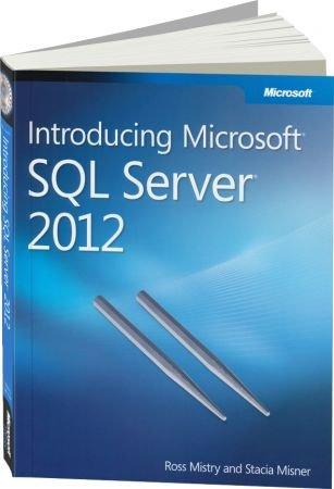 Introducing Microsoft SQL Server 2012 - Your first look at data management and BI capabilities / Autor:  Misner, Stacia / Mistry, Ross, 978-0-7356-6515-6