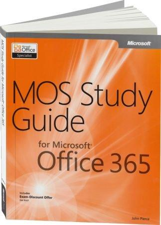 MOS Study Guide for Microsoft Office 365 - In-depth exam prep for MOS Office 365 certification / Autor:  Pierce, John, 978-0-7356-6903-1