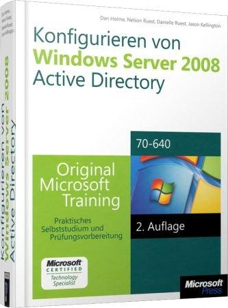 Konfigurieren von Windows Server 2008 Active Directory - Original Microsoft Training f�r MCTS Examen 70-640 / Autor:  Holme, Dan / Ruest / Kellington, 978-3-86645-970-0