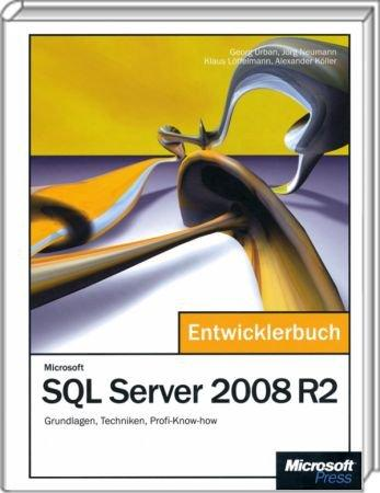 Microsoft SQL Server 2008 R2 - Das Entwicklerbuch - Grundlagen, Techniken, Profi-Know-how /  , 978-3-86645-369-2
