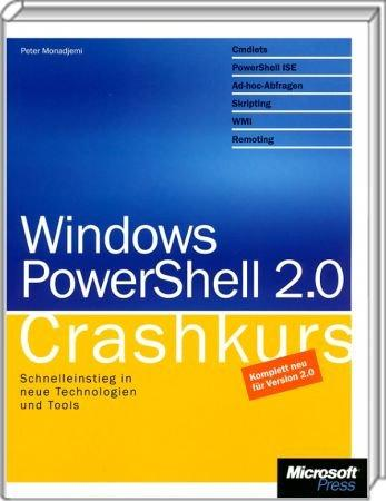 Windows PowerShell 2.0 - Crashkurs - Schnelleinstieg in neue Technologien und Tools /  , 978-3-86645-711-9
