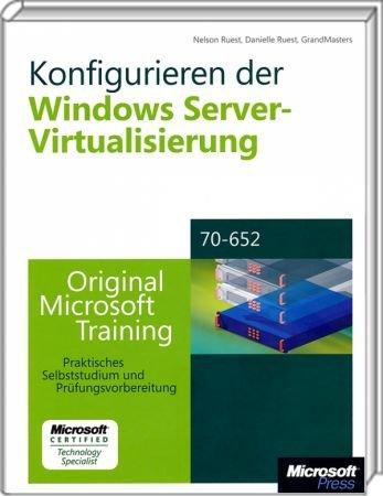Konfigurieren der Windows Server-Virtualisierung MCTS - Original Microsoft Training für MCTS Examen 70-652 /  , 978-3-86645-723-2