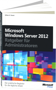 Microsoft Windows Server 2012 - Ratgeber für Administratoren, ISBN: 978-3-86645-691-4, Best.Nr. MS-5691, erschienen 01/2013, € 39,90