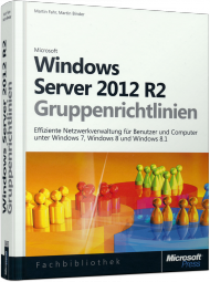 Windows Server 2012 R2-Gruppenrichtlinien, ISBN: 978-3-86645-695-2, Best.Nr. MS-5695, erschienen 01/2014, € 59,00