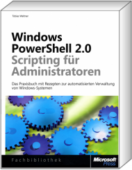 Windows PowerShell 2.0 - Scripting für Administratoren, Best.Nr. MSE-5680, erschienen 04/2011, € 39,90