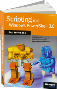 Scripting mit Windows PowerShell 3.0 - Der Workshop, Best.Nr. MSE-5687, erschienen 02/2013, € 31,90