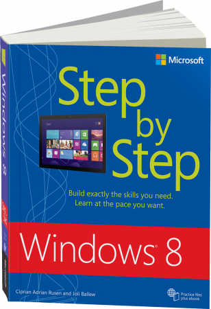 Windows 8 Step by Step - Build exactly the skills you need. Learn at the pace you want. / Autor:  Rusen, Ciprian Adrian / Ballew, Joli, 978-0-7356-6402-9