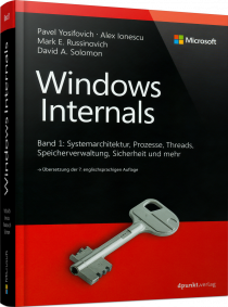 Windows Internals Band 1 - Systemarchitektur, Prozesse, Threads, Speichermanagement u.v.m. / Autor:  Ionescu, Alex / Russinovich, Mark E. / Solomon, David A., 978-3-86490-538-4