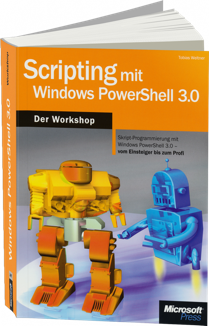 Scripting mit Windows PowerShell 3.0 - Der Workshop - Skript-Programmierung mit Windows PowerShell 3.0 /  , 978-3-84834-002-6