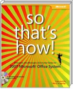 So That`s How! 2007 Microsoft Office System, Best.Nr. MP-2274, € 10,00