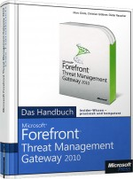 Microsoft Forefront Threat Management Gateway 2010 - Das Handbuch, ISBN: 978-3-86645-127-8, Best.Nr. MS-5127, erschienen 10/2010, € 59,00
