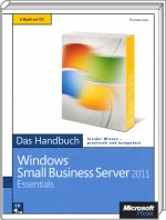 Windows Small Business Server 2011 Essentials - Das Handbuch, ISBN: 978-3-86645-148-3, Best.Nr. MS-5148, erschienen 09/2011, € 29,00