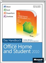 Microsoft Office Home and Student 2010 - Das Handbuch, ISBN: 978-3-86645-149-0, Best.Nr. MS-5149, erschienen 07/2010, € 24,90