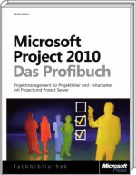 Microsoft Project 2010 - Das Profibuch, Best.Nr. MS-5448, € 49,90