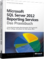 Microsoft SQL Server 2012 Reporting Services - Das Praxisbuch, Best.Nr. MS-5692, € 49,90