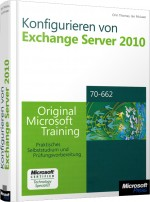 Konfigurieren von Exchange Server 2010 MCTS, ISBN: 978-3-86645-962-5, Best.Nr. MS-5962, erschienen 04/2011, € 79,00