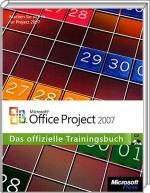 Microsoft Office Project 2007 - Das offizielle Trainingsbuch, Best.Nr. MSE-5087, erschienen 06/2007, € 31,90