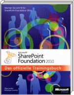 Microsoft SharePoint Foundation 2010, ISBN: 978-3-86645-334-0, Best.Nr. MSE-5096, erschienen 06/2011, € 31,90