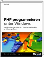 PHP programmieren unter Windows, Best.Nr. MSE-5447, erschienen 08/2010, € 31,90